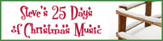 Steve's 25 Days of Christmas Music